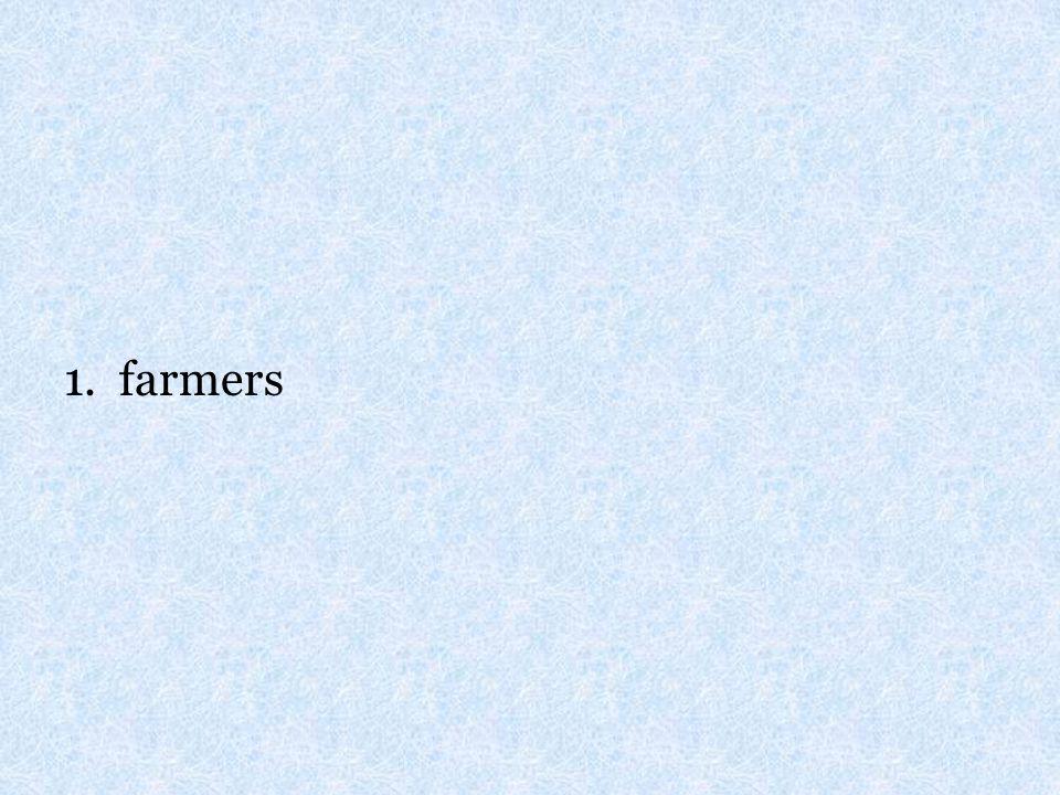 1. farmers