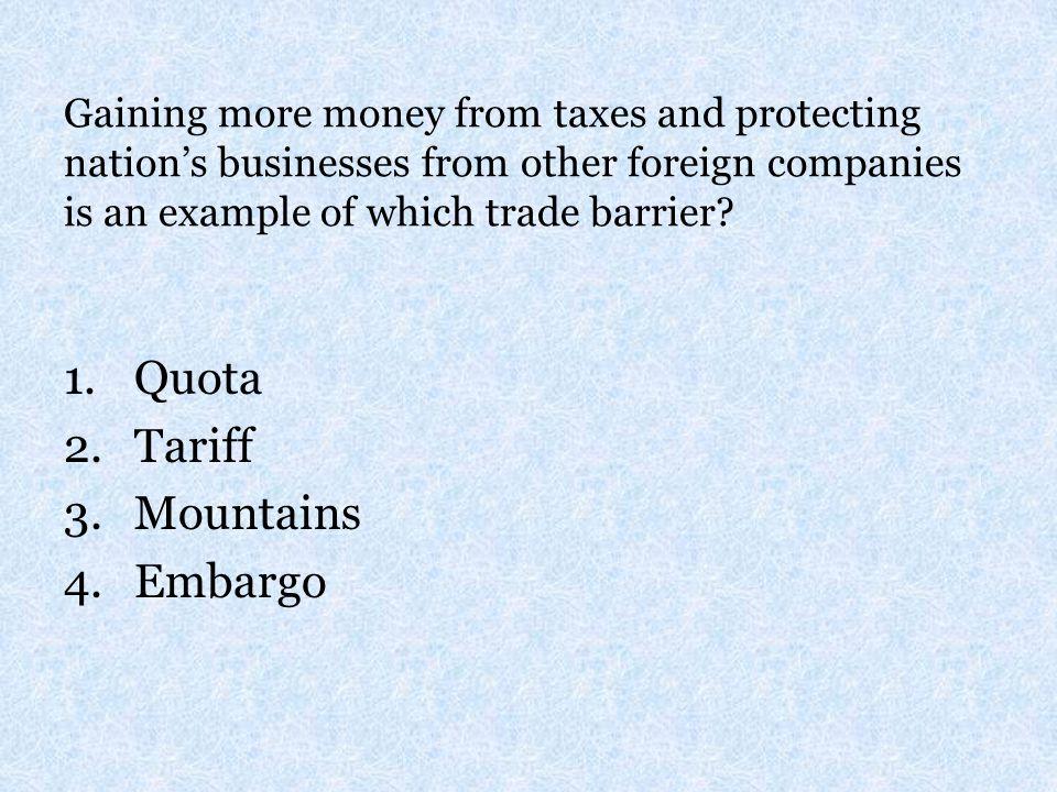 Quota Tariff Mountains Embargo