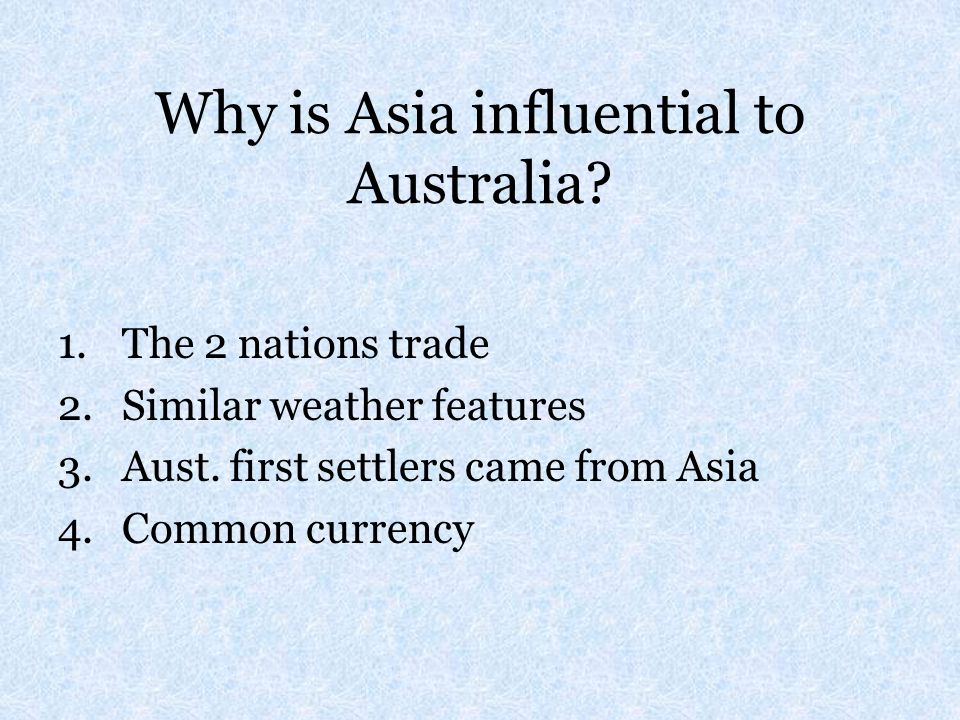 Why is Asia influential to Australia