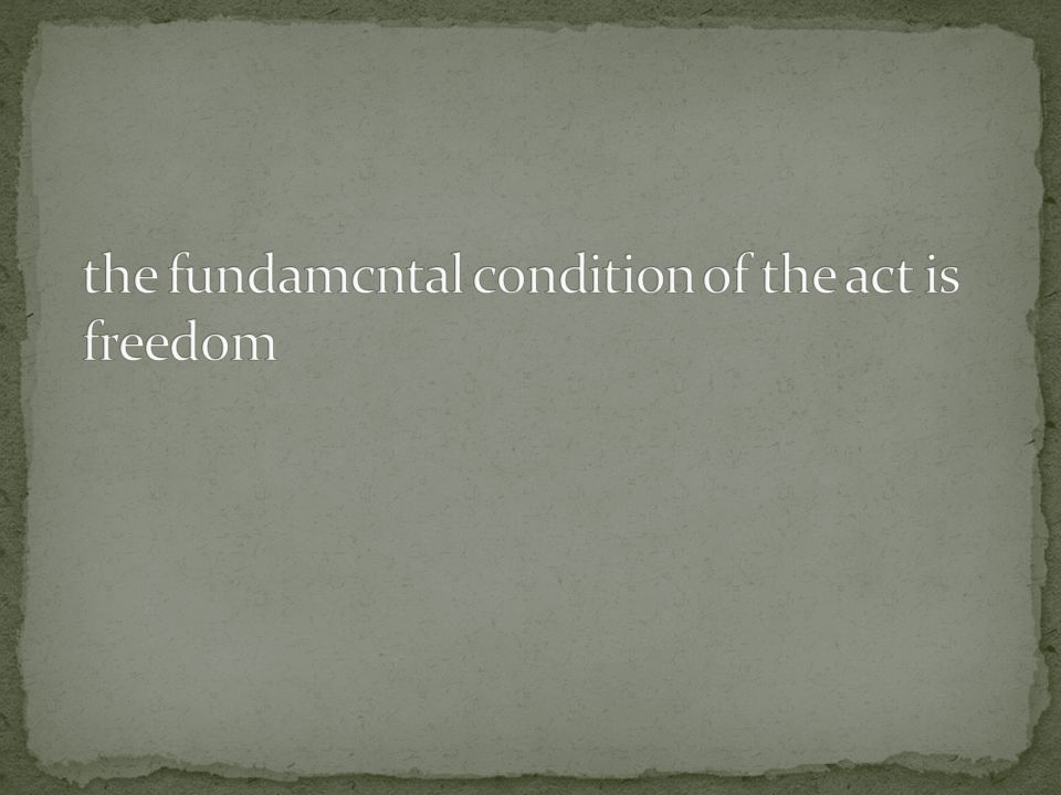 the fundamcntal condition of the act is freedom