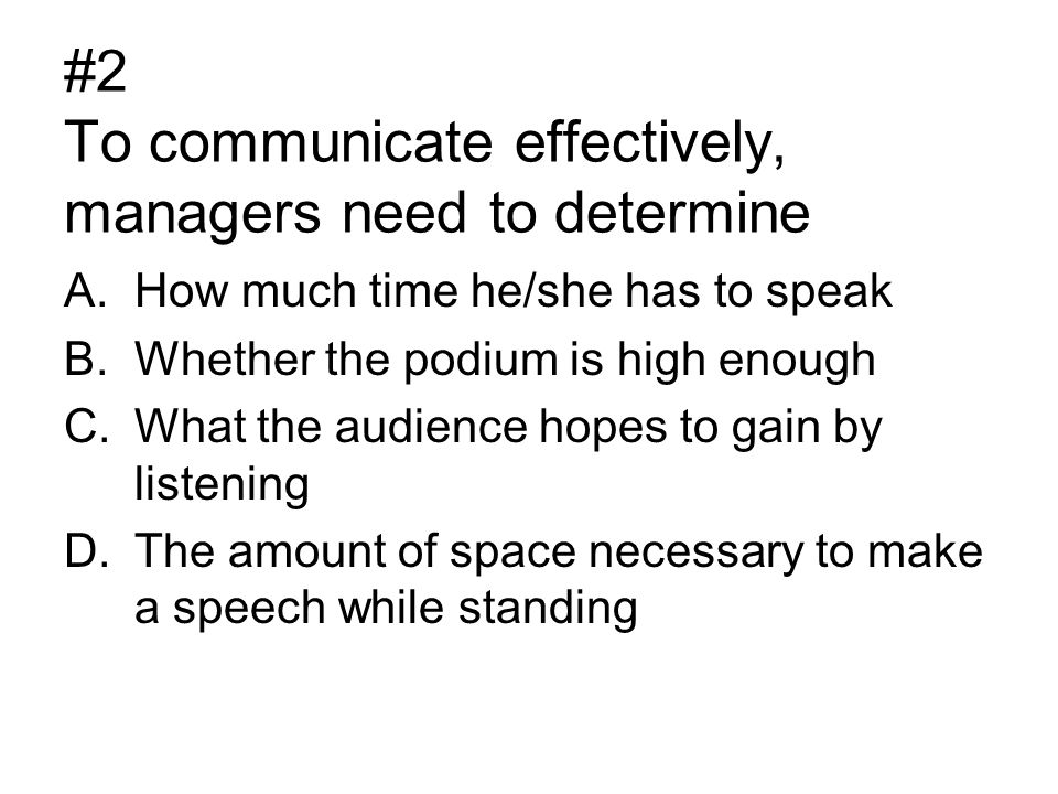 #2 To communicate effectively, managers need to determine
