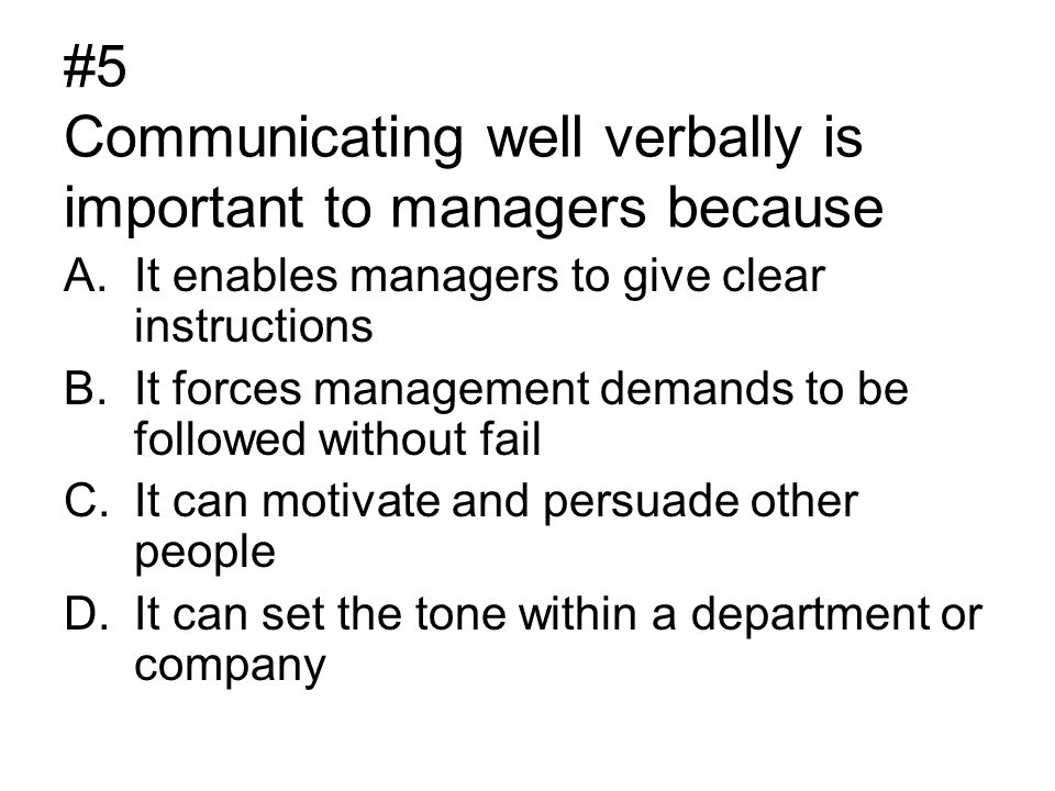 #5 Communicating well verbally is important to managers because