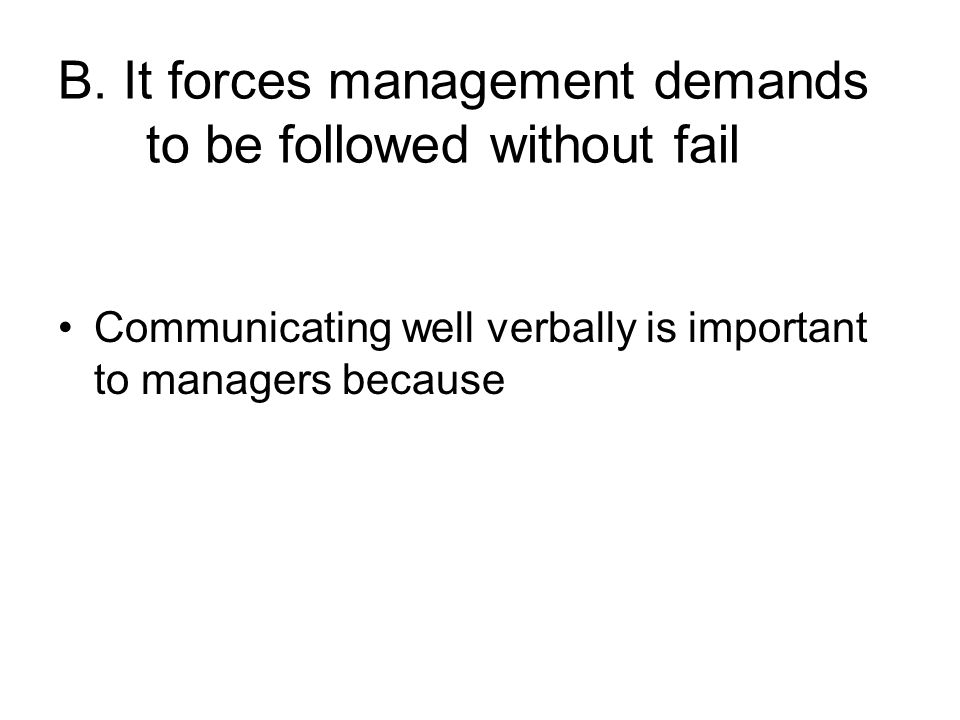 B. It forces management demands to be followed without fail