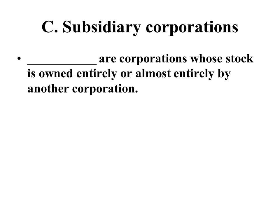 C. Subsidiary corporations