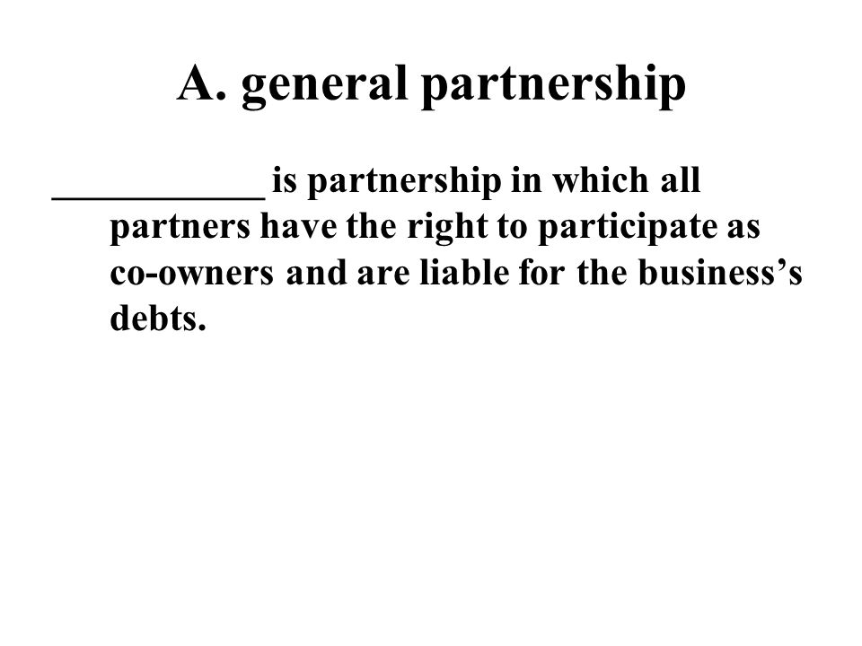 A. general partnership