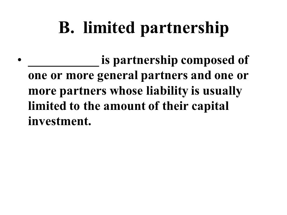 B. limited partnership