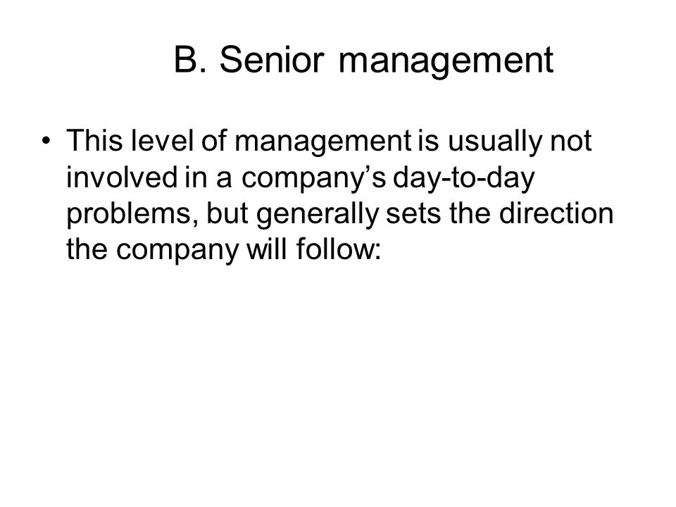 B. Senior management