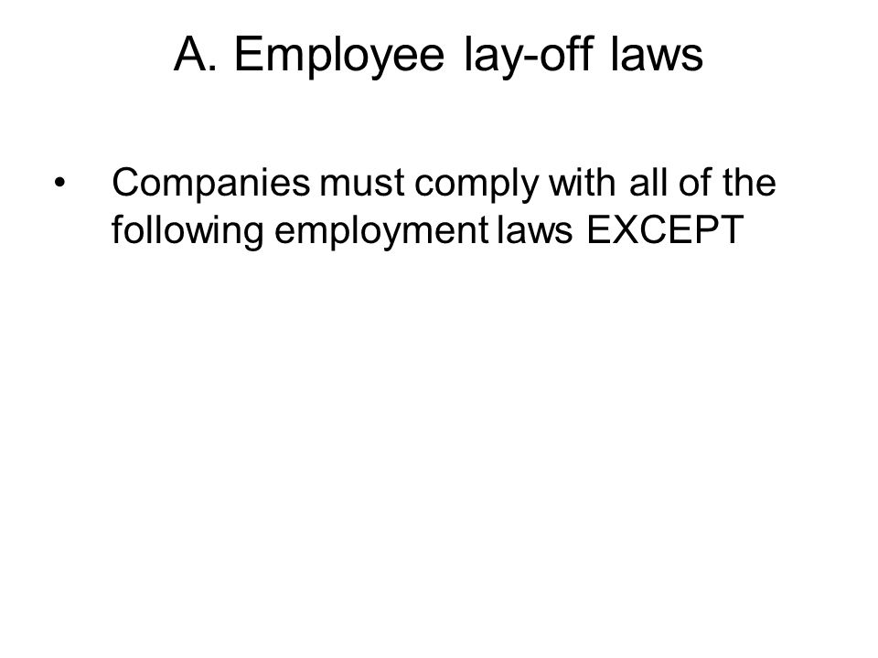 A. Employee lay-off laws