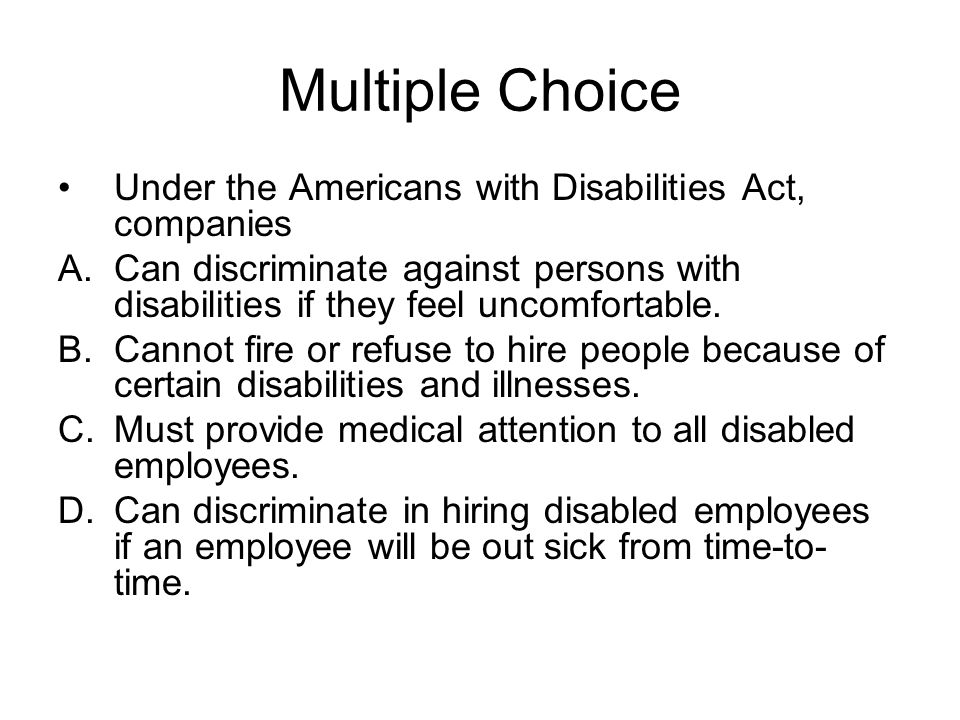 Multiple Choice Under the Americans with Disabilities Act, companies