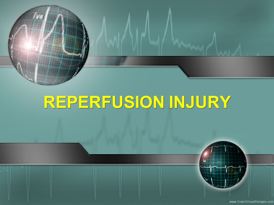 REPERFUSION INJURY
