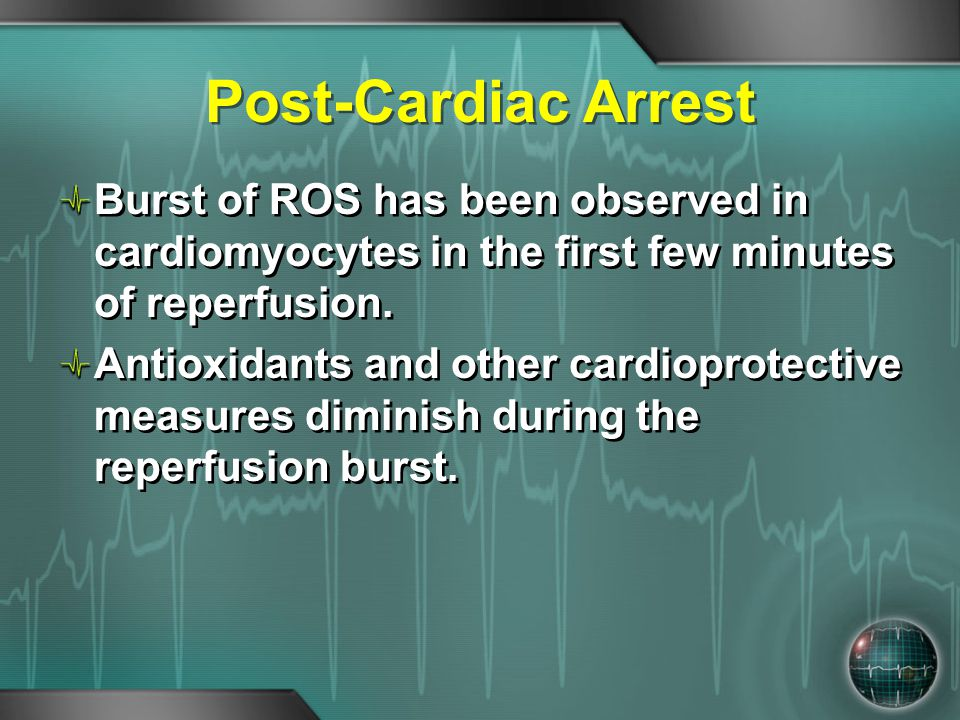 Post-Cardiac Arrest Burst of ROS has been observed in cardiomyocytes in the first few minutes of reperfusion.