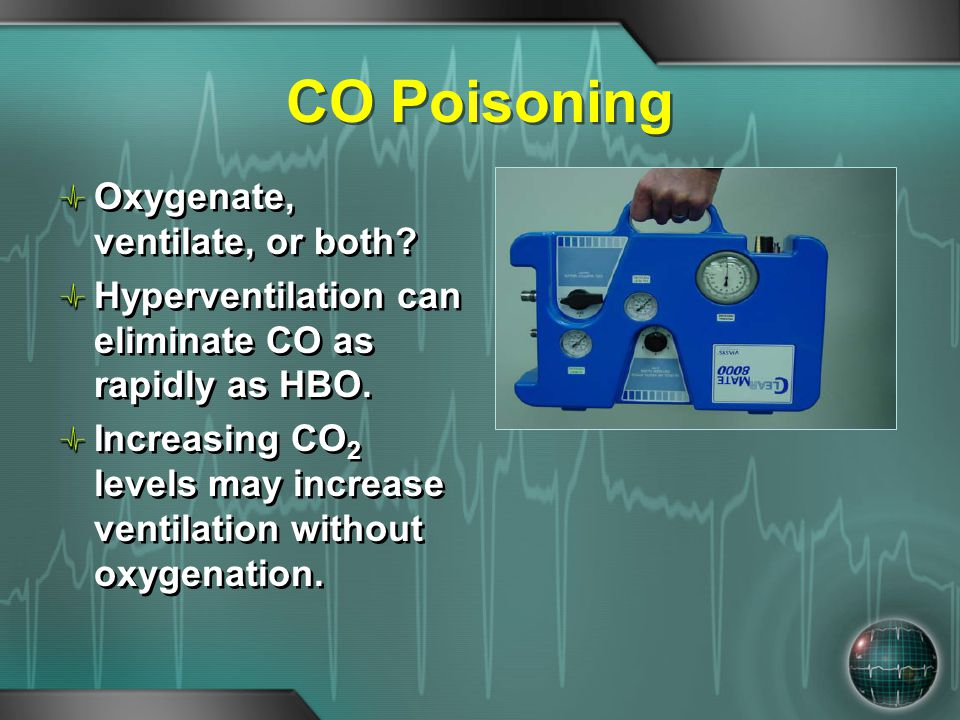CO Poisoning Oxygenate, ventilate, or both