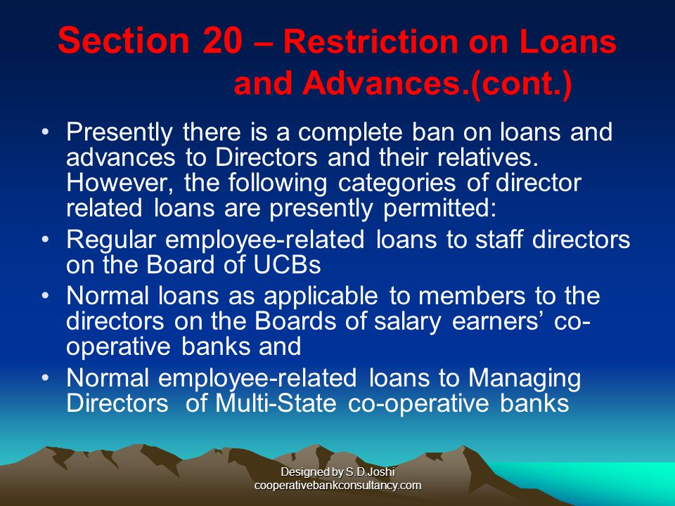 Section 20 – Restriction on Loans and Advances.(cont.)