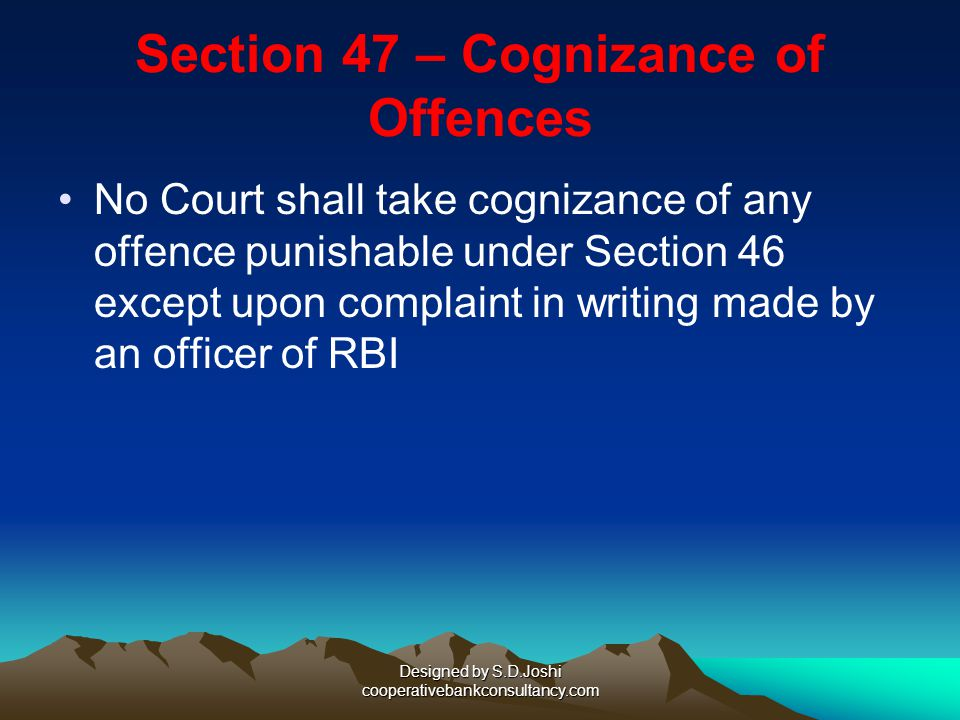 Section 47 – Cognizance of Offences