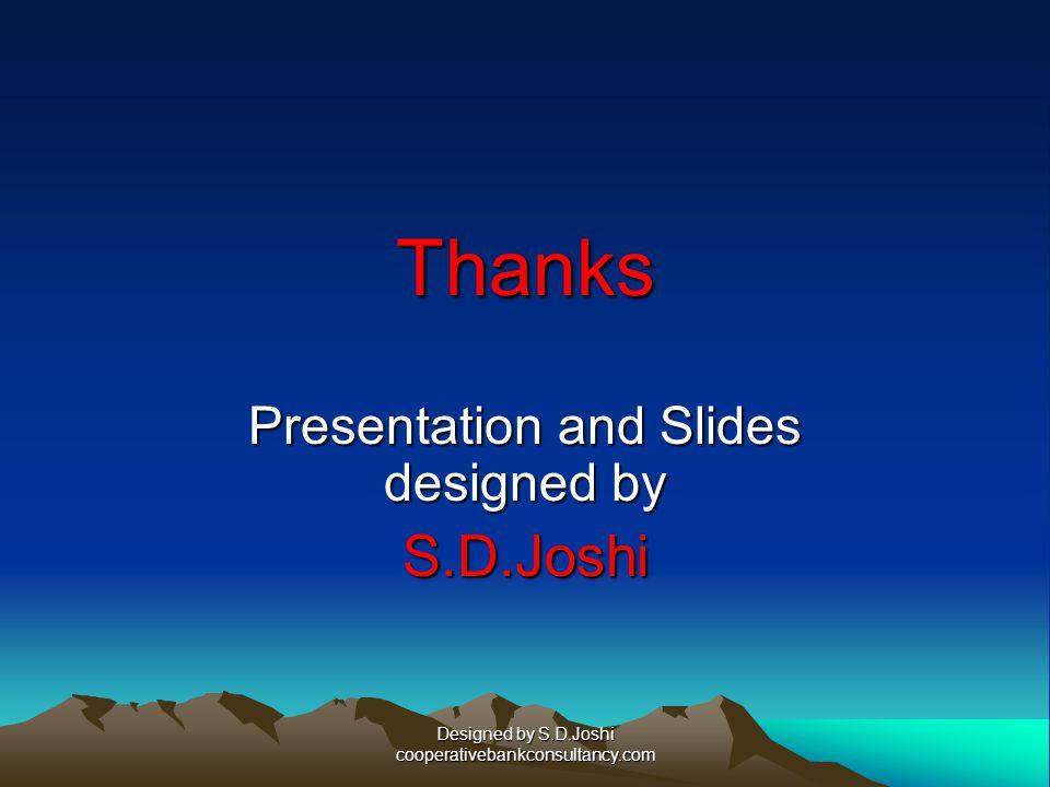 Presentation and Slides designed by S.D.Joshi