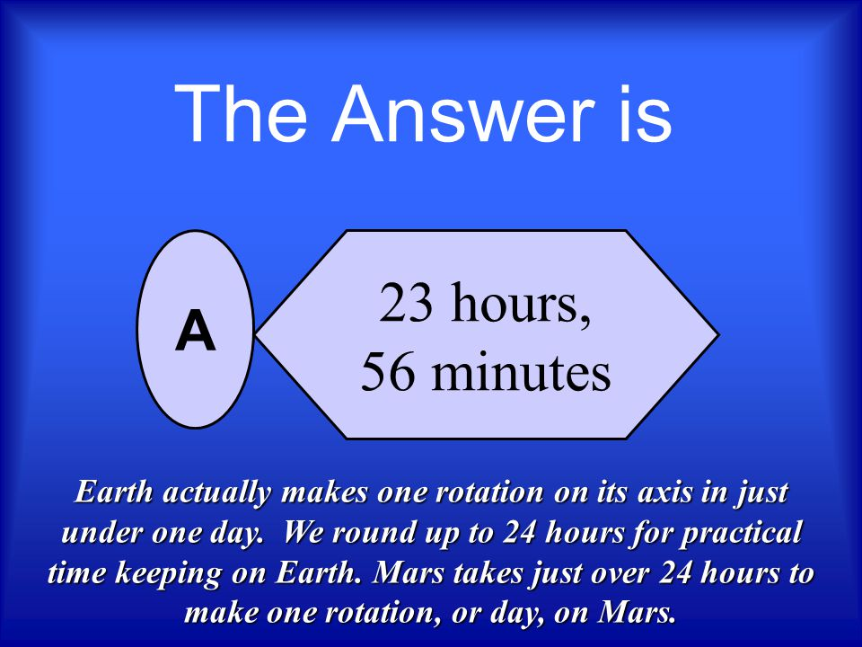 The Answer is 23 hours, A 56 minutes