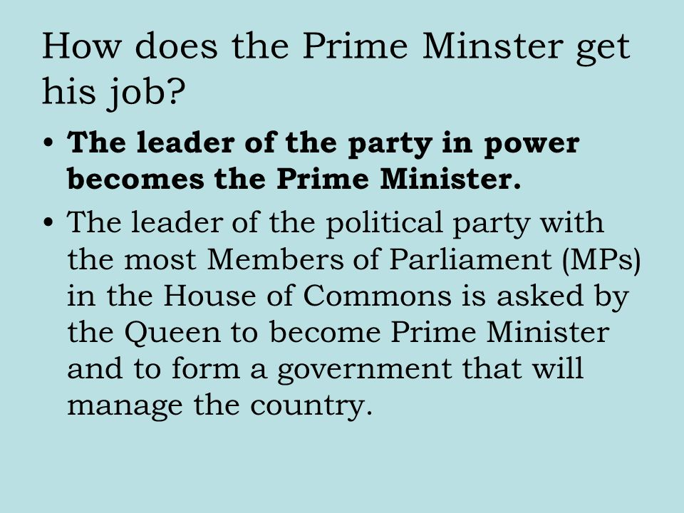 How does the Prime Minster get his job