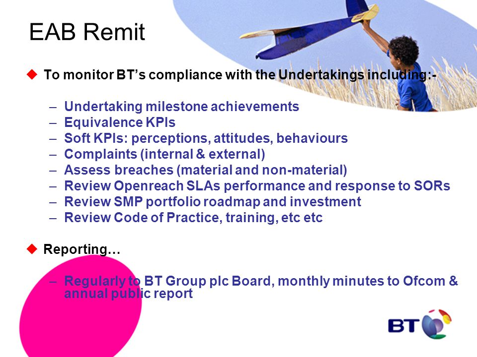EAB Remit To monitor BT's compliance with the Undertakings including:-