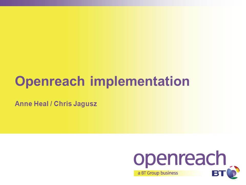 Openreach implementation
