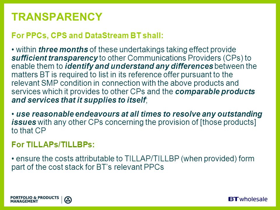 TRANSPARENCY For PPCs, CPS and DataStream BT shall: