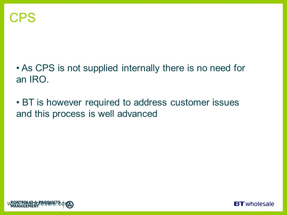 CPS As CPS is not supplied internally there is no need for an IRO.
