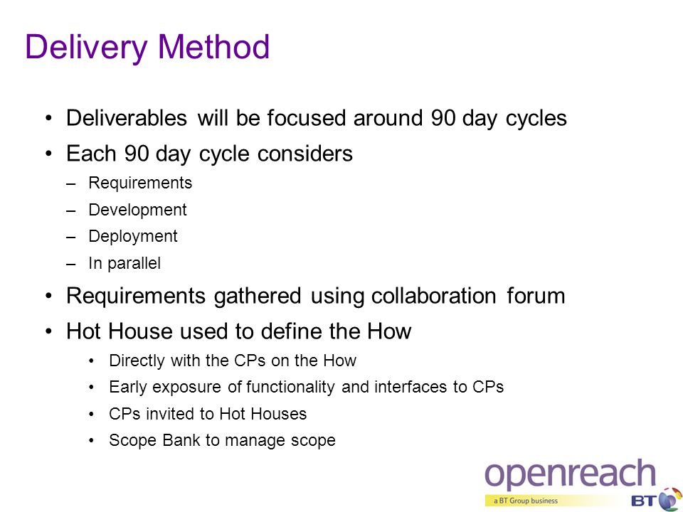 Delivery Method Deliverables will be focused around 90 day cycles
