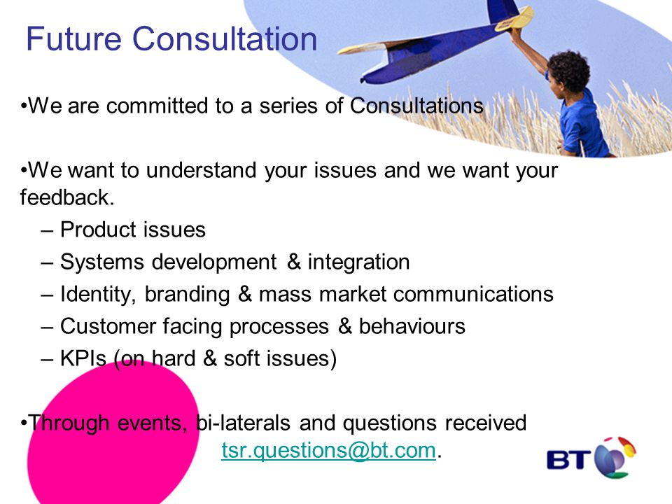 Future Consultation We are committed to a series of Consultations