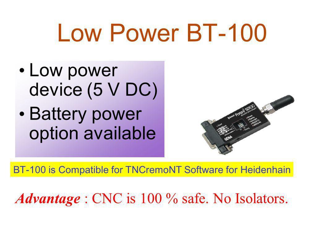 Low Power BT-100 Low power device (5 V DC)