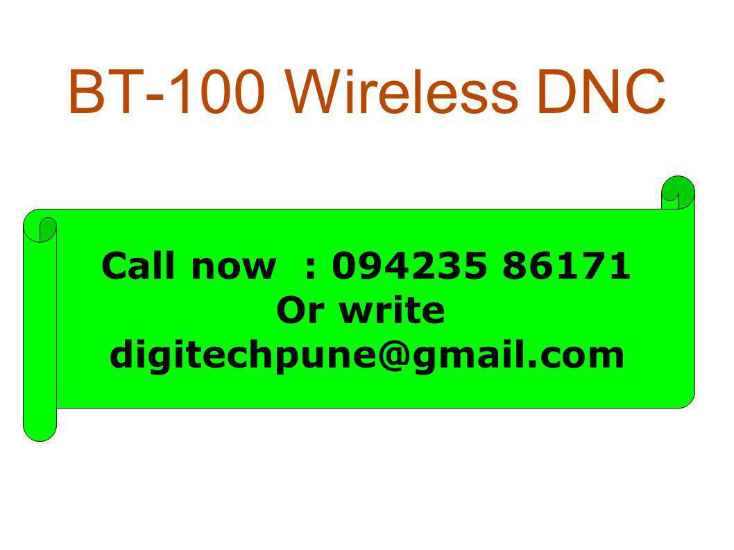 BT-100 Wireless DNC Call now : 094235 86171 Or write