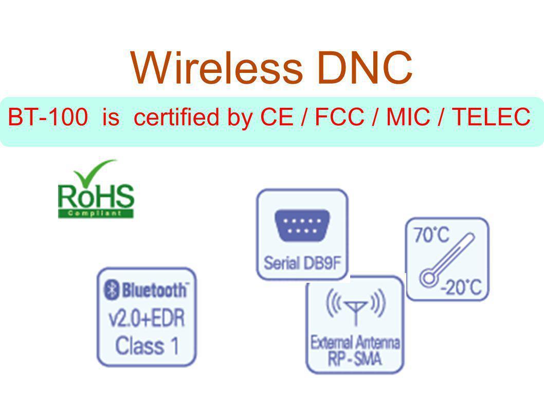 Wireless DNC BT-100 is certified by CE / FCC / MIC / TELEC