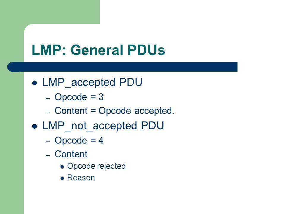 LMP: General PDUs LMP_accepted PDU LMP_not_accepted PDU Opcode = 3