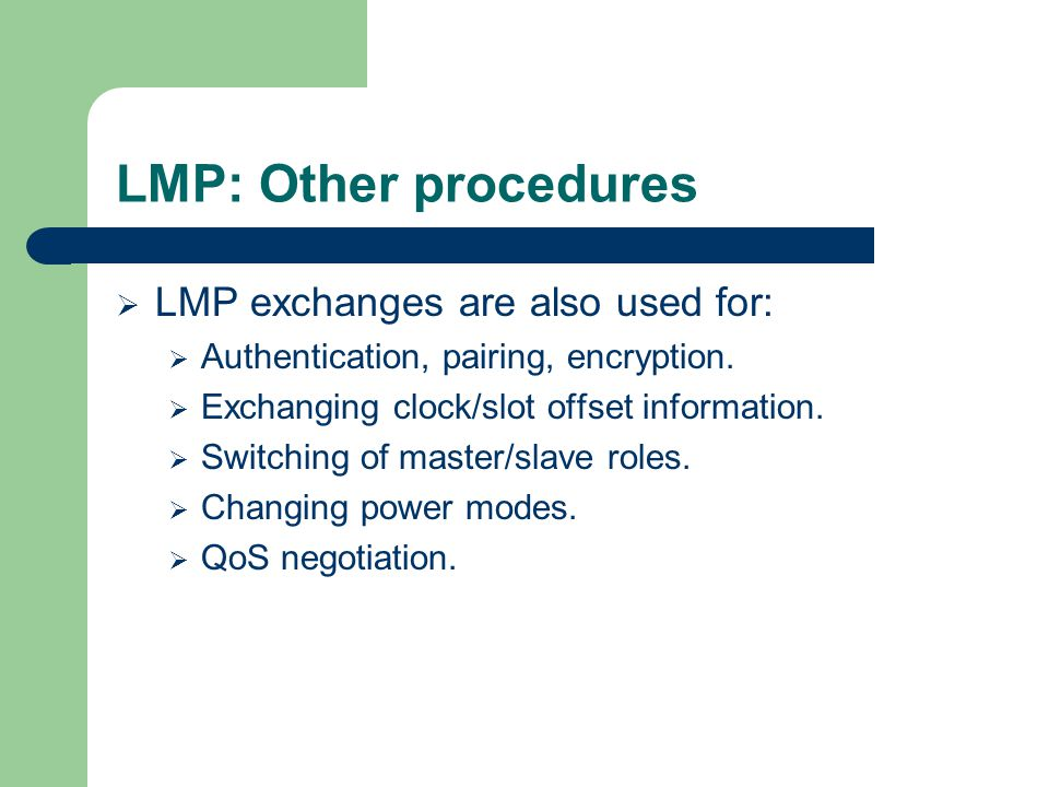 LMP: Other procedures LMP exchanges are also used for: