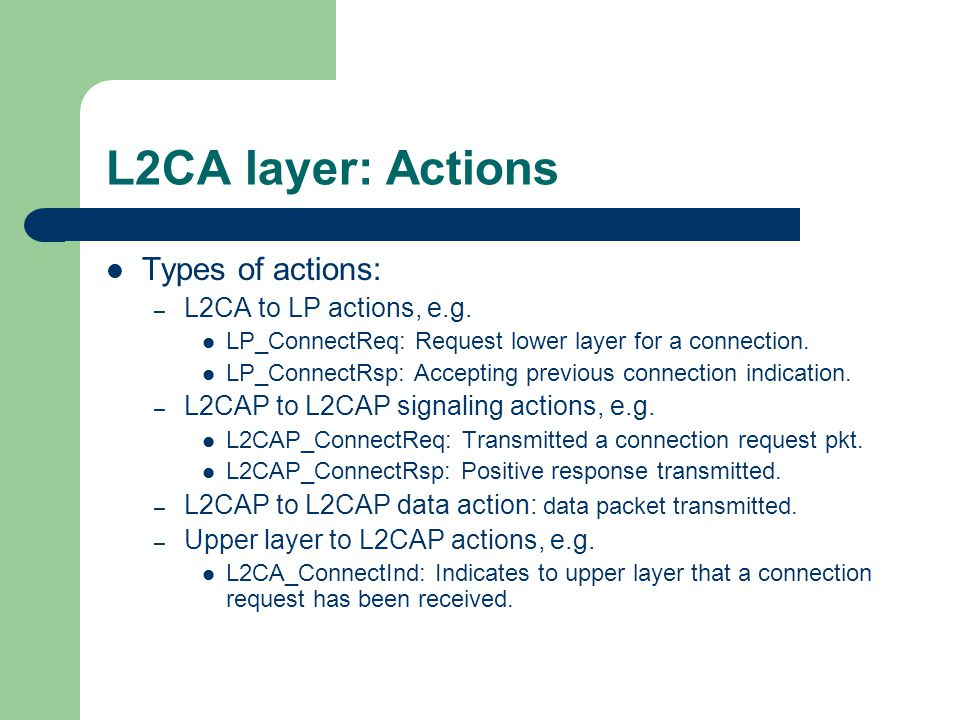 L2CA layer: Actions Types of actions: L2CA to LP actions, e.g.