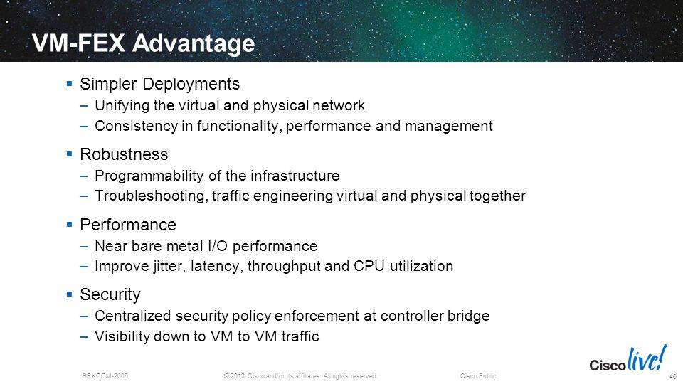 VM-FEX Advantage Simpler Deployments Robustness Performance Security