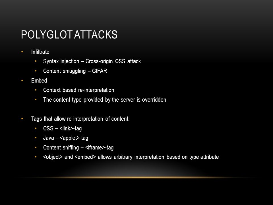 Polyglot attacks Infiltrate Syntax injection – Cross-origin CSS attack