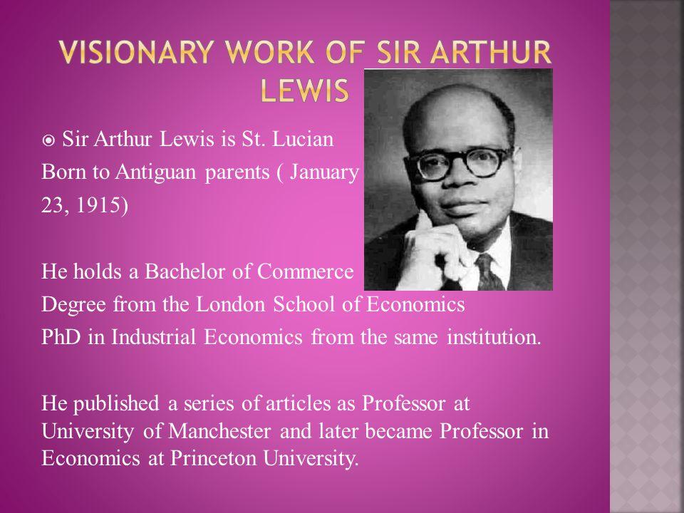 Visionary work of Sir Arthur Lewis