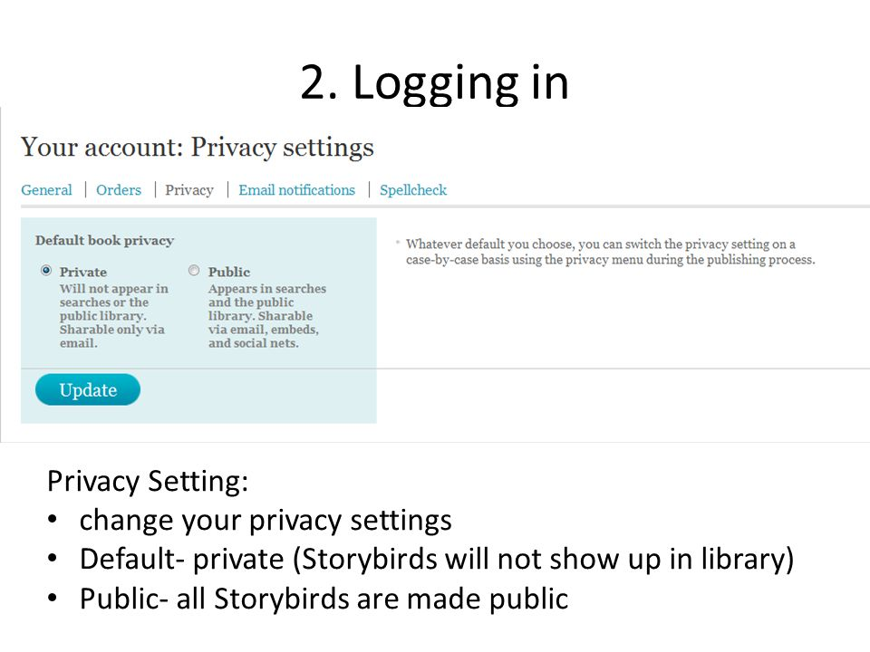 2. Logging in Privacy Setting: change your privacy settings