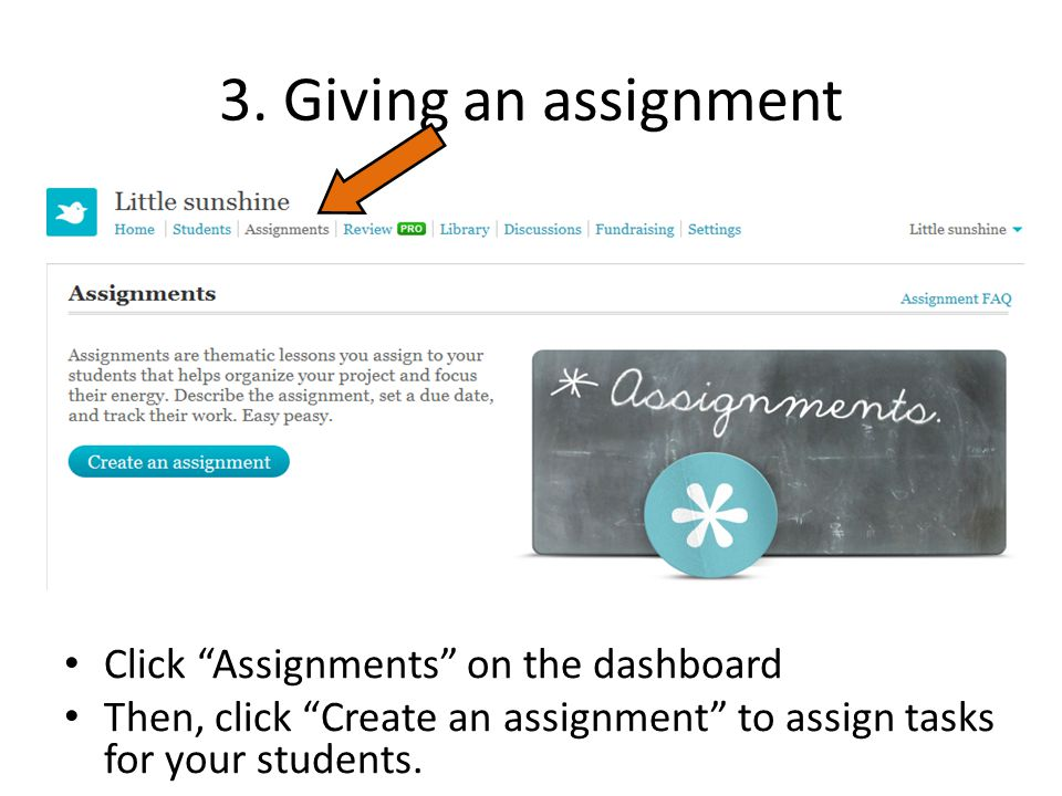 3. Giving an assignment Click Assignments on the dashboard