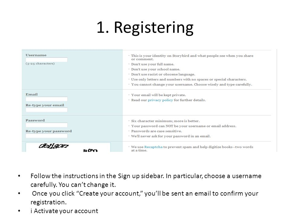 1. Registering Follow the instructions in the Sign up sidebar. In particular, choose a username carefully. You can't change it.