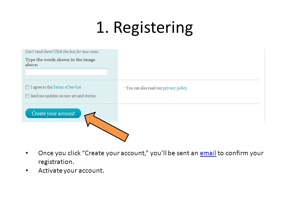1. Registering Once you click Create your account, you'll be sent an email to confirm your registration.