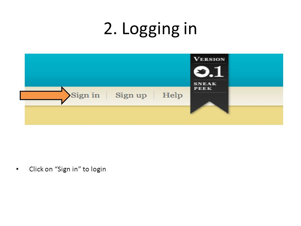 2. Logging in Click on Sign in to login