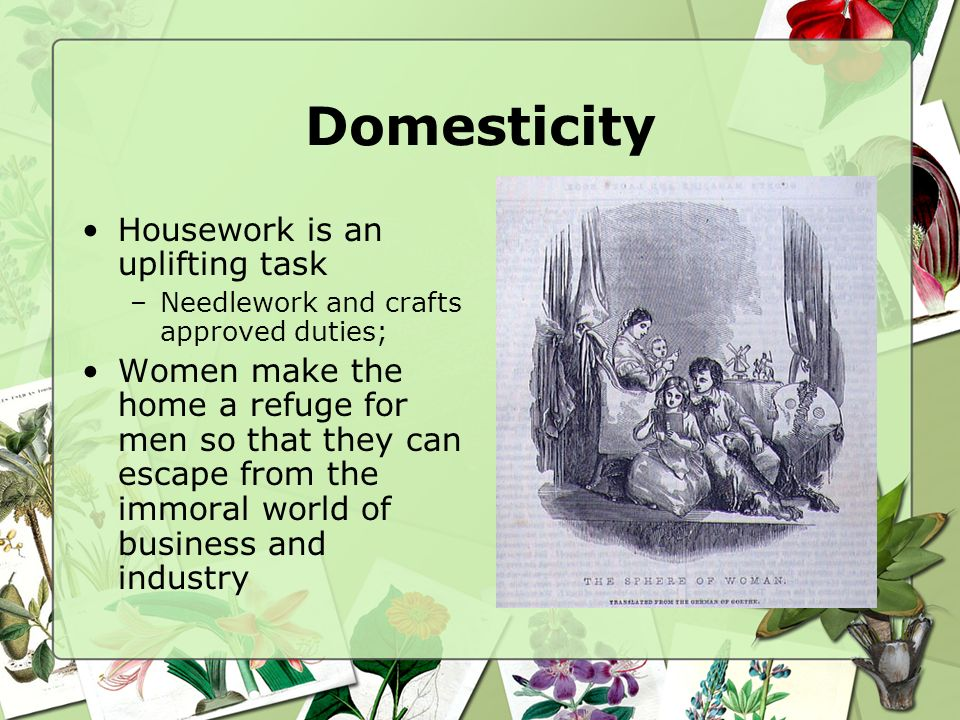 Domesticity Housework is an uplifting task