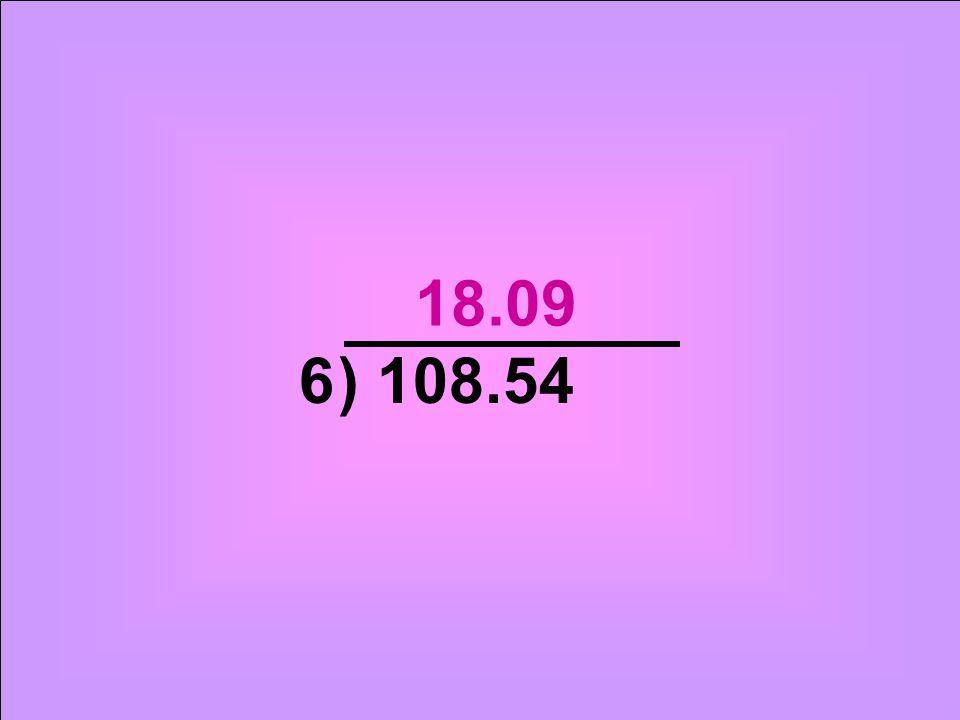 18.09 6 ) 108.54