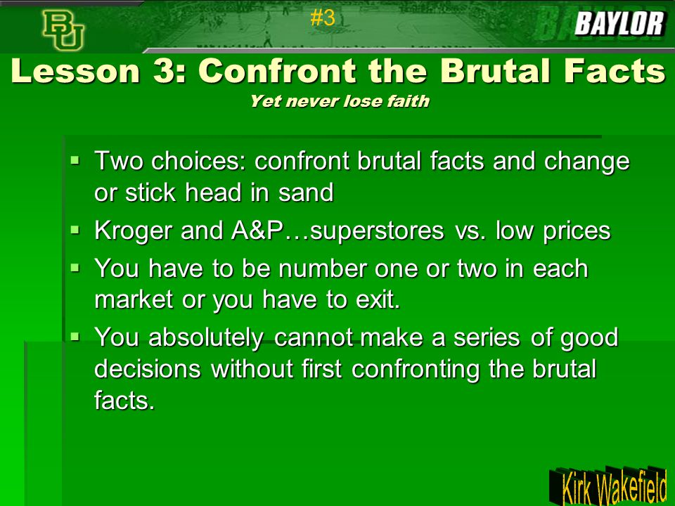Lesson 3: Confront the Brutal Facts Yet never lose faith
