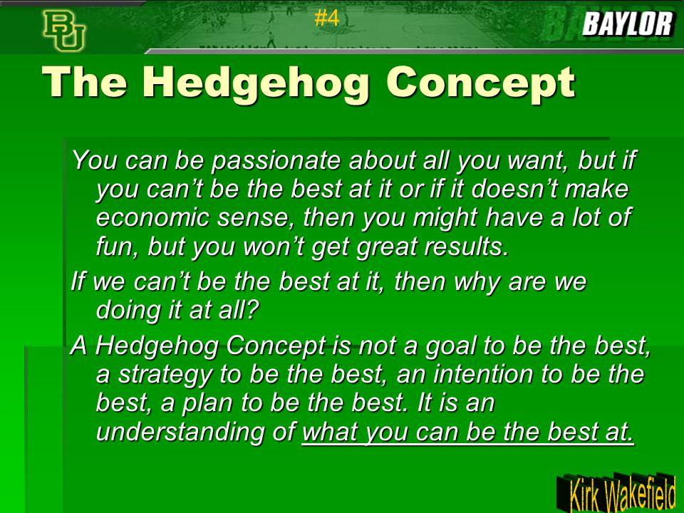 #4 The Hedgehog Concept.