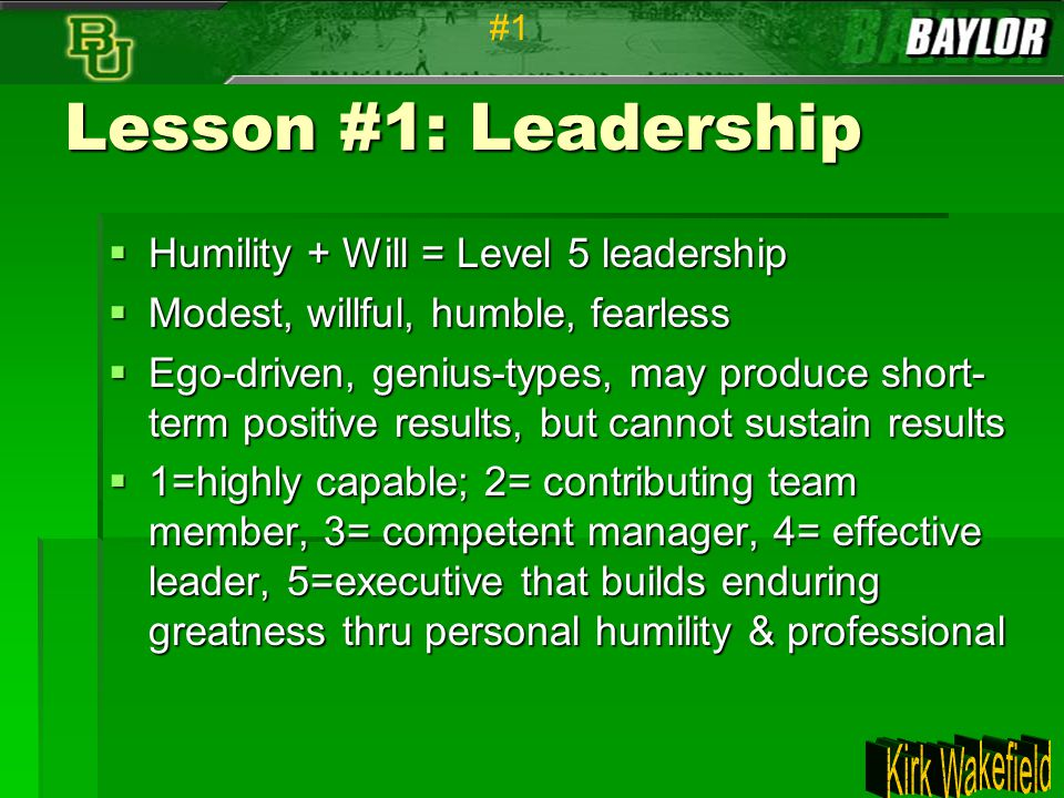 Lesson #1: Leadership Humility + Will = Level 5 leadership