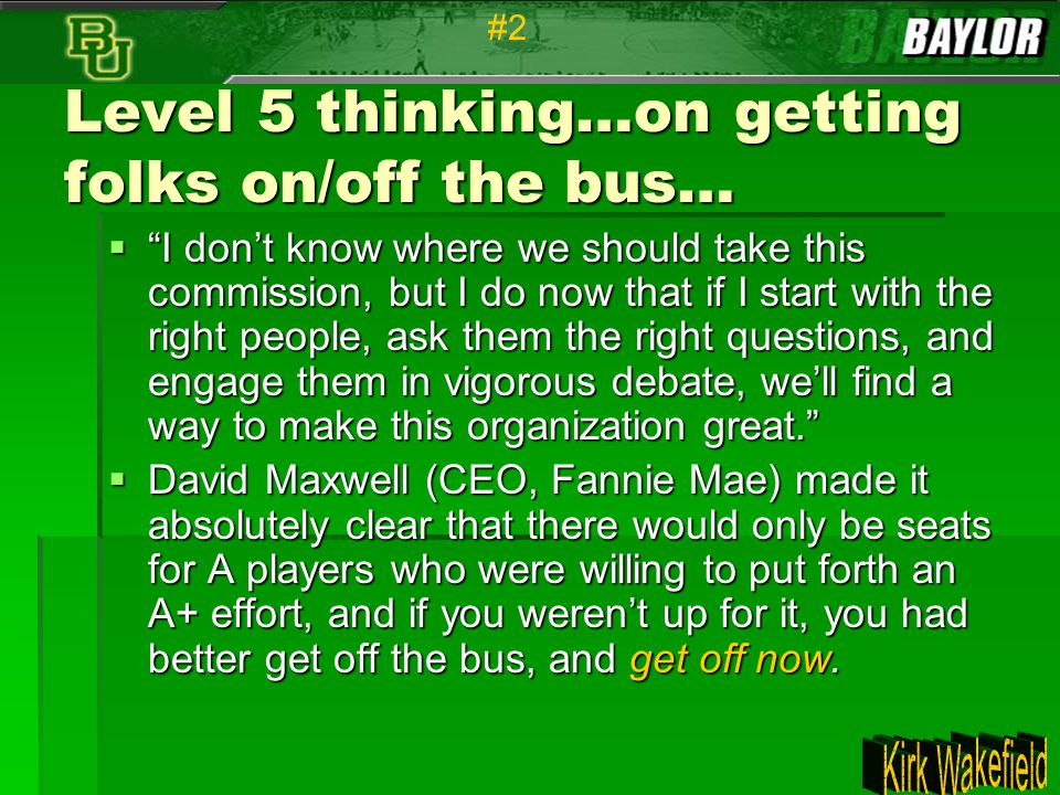 Level 5 thinking…on getting folks on/off the bus…
