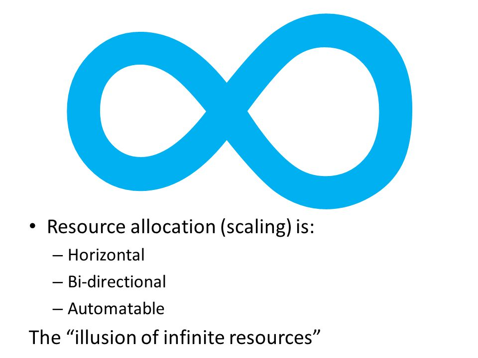 ∞ Resource allocation (scaling) is: