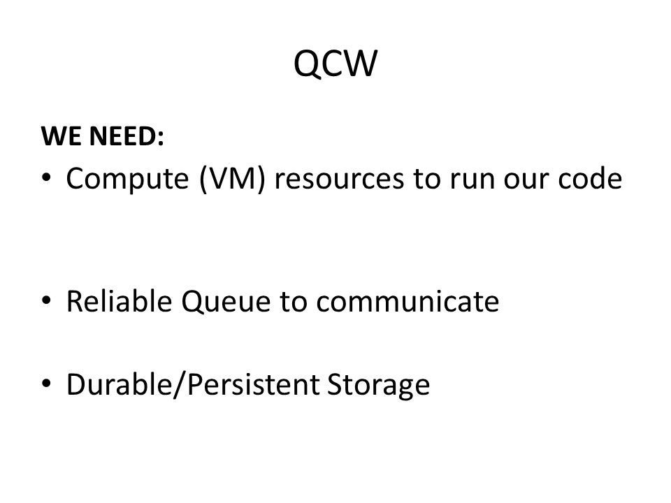 QCW Compute (VM) resources to run our code