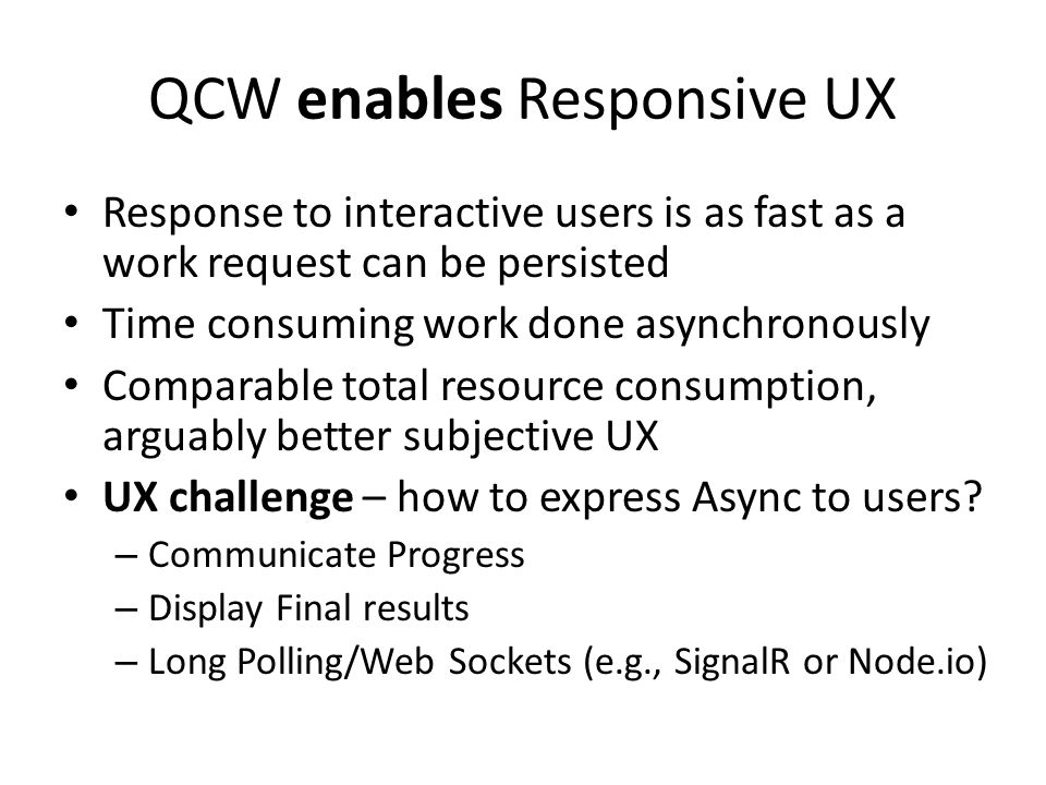 QCW enables Responsive UX